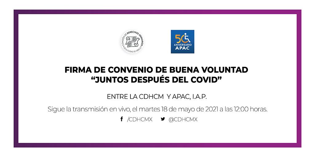 """Firma de Convenio de Buena Voluntad """"Juntos después del COVID"""", entre la CDHCM y APAC, I.A.P."""