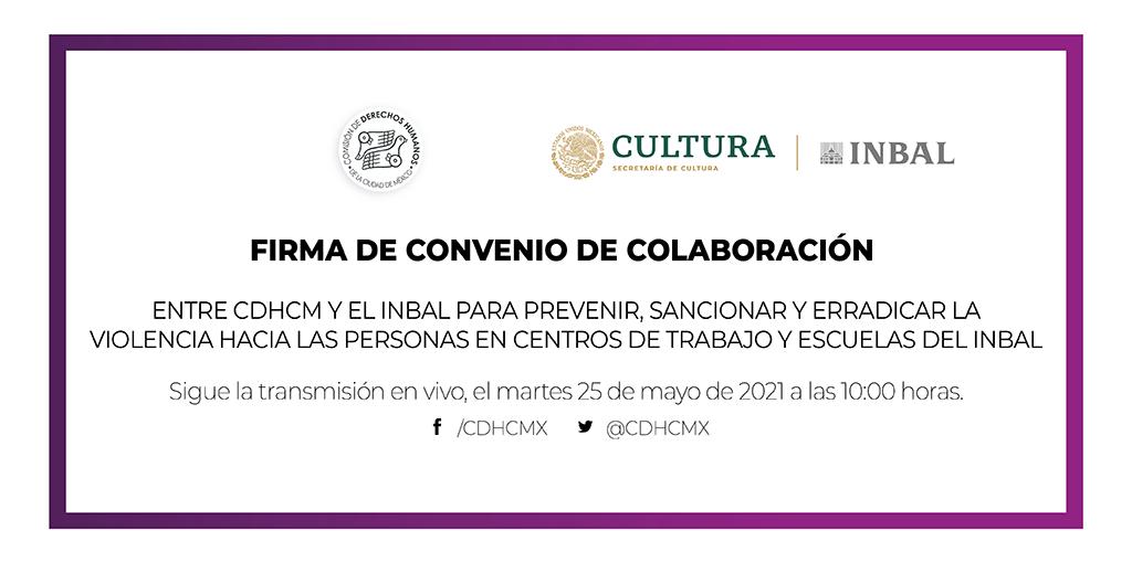 Firma de Convenio de Colaboración entre CDHCM y el INBAL