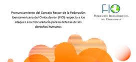 Pronunciamiento del Consejo Rector de la Federación Iberoamericana del Ombudsman (FIO) respecto a los ataques a la Procuraduría para la defensa de los derechos humanos