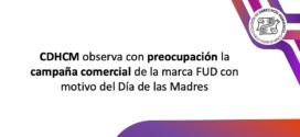 CDHCM observa con preocupación la campaña comercial de la marca FUD con motivo del Día de las Madres