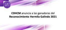 CDHCM anuncia a las ganadoras del Reconocimiento Hermila Galindo 2021