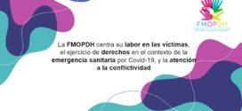 La FMOPDH centra su labor en las víctimas, el ejercicio de derechos en el contexto de la emergencia sanitaria por Covid-19, y la atención a la conflictividad
