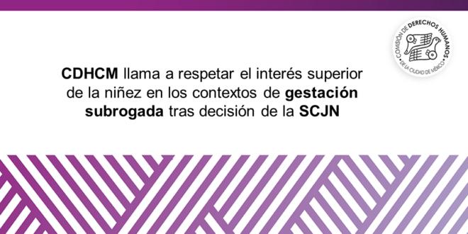 CDHCM llama a respetar el interés superior de la niñez en los contextos de gestación subrogada tras decisión de la SCJN