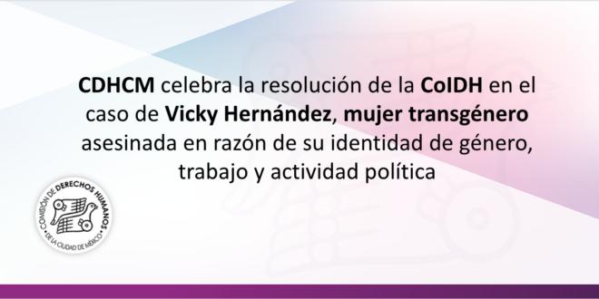 CDHCM celebra la resolución de la CoIDH en el caso de Vicky Hernández, mujer transgénero asesinada en razón de su identidad de género, trabajo y actividad política