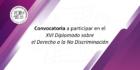 Convocatoria a participar en el XVI Diplomado sobre el Derecho a la No Discriminación