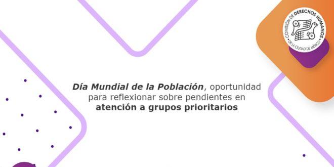 Día Mundial de la Población, oportunidad para reflexionar sobre pendientes en atención a grupos prioritarios