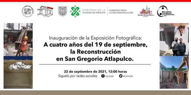 Inauguración de la Exposición Fotográfica: A cuatro años del 19 de septiembre, la Reconstrucción en San Gregorio Atlapulco